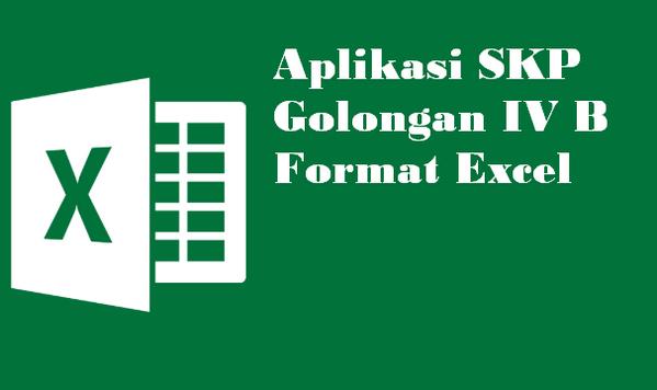 Aplikasi SKP Golongan IV B Format Excel