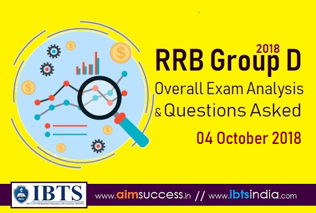 RRB Group D Exam Analysis 04 October 2018 & Questions Asked