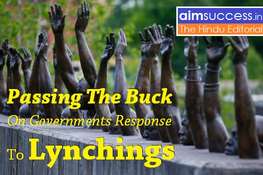 Passing The Buck: On Governments Response To Lynchings : The Hindu Editorial