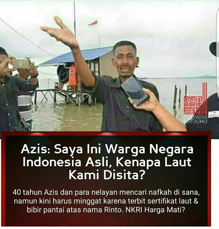 Azis : Saya ini Warga Negara Indonesia Asli, Kenapa Laut Kami Disita?