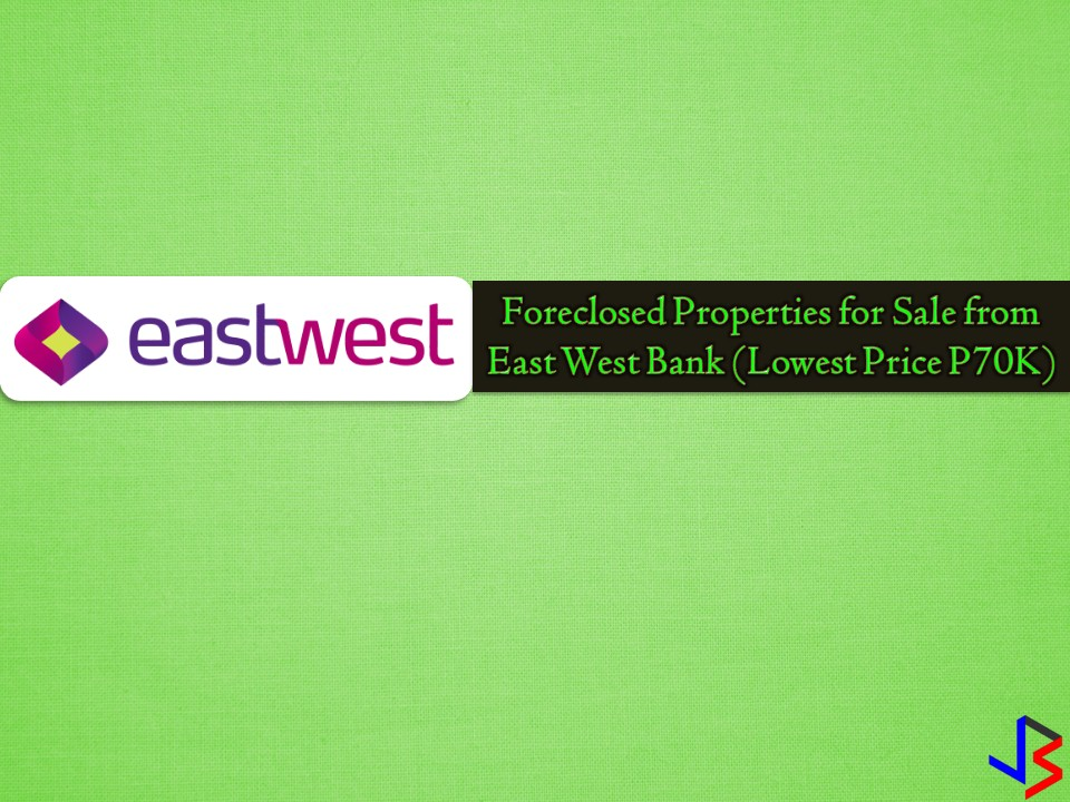 Real properties are a good investment. The value of these properties is increasing as the time goes by. So if you are looking for properties for investment, it is a good choice to look at foreclosed properties from banks or other financial institutions. There are many bankruptcy houses, agricultural houses or vacant lots you can choose from.   One of these banks is the EastWest bank that has acquired many foreclosed properties for sale. In real estate foreclosure listings below from EastWest Bank, can find foreclosed homes or house and lot, vacant lot and any other properties. If you are lucky enough, you may acquire one of this properties at a cheap price compared to those in the market!
