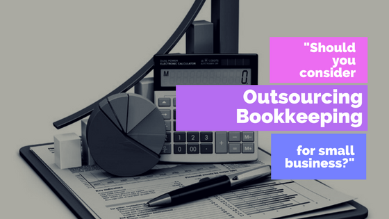 Should you consider outsourcing bookkeeping for small business?