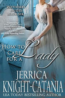 How to Care for a Lady - A Regency Romance by Jerrica Knight-Catania