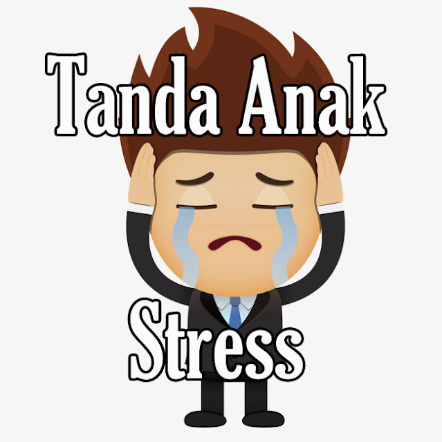 Tanda Anak Mengalami Tekanan Perasaan Dan Stress