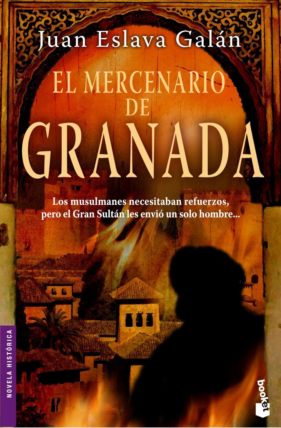 """""""El mercenario de Granada"""" por Juan Eslava Galán"""