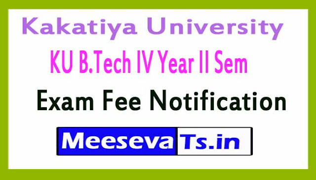 Kakatiya University KU B.Tech IV Year II Sem Exam Fee Notification 8