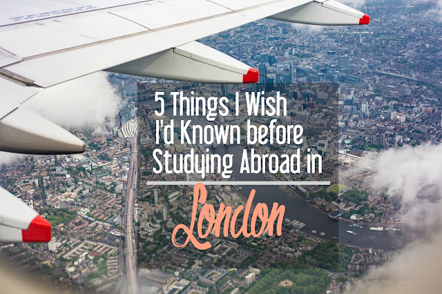 5 Things I Wish I'd Known before Studying Abroad in London | CosmosMariners.com