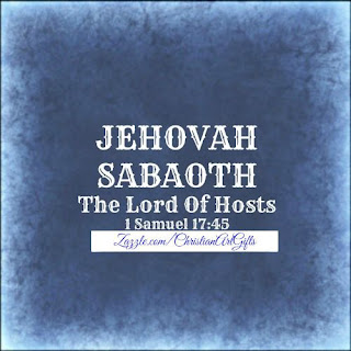 Jehovah Sabaoth The Lord of Hosts 1 Samuel 17:45