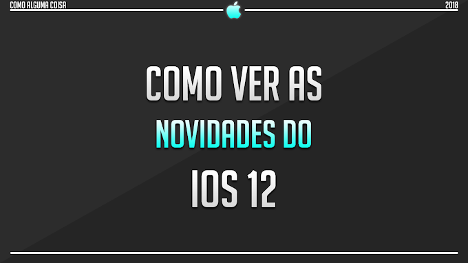 Como ver as novidades do iOS 12