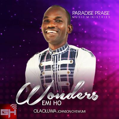 Music: Wonders – Olaoluwa Johnson Oyewumi