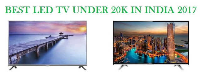 Top 5 LED TV under Rs 20,000 in India (2017)