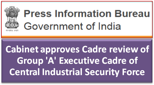 cabinet-approves-cadre-review-of-group-a-cadre-cisf-paramnews