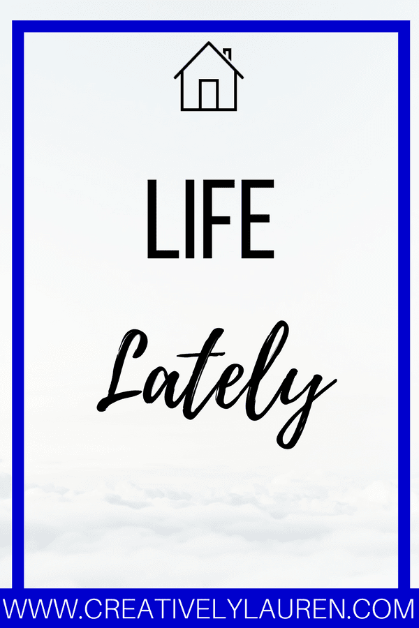 Life Lately August 2017