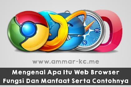 Mengenal Apa Itu Web Browser, Fungsi Dan Manfaat Serta Contohnya