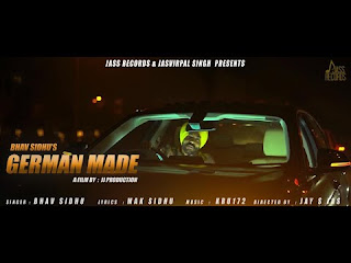 Presenting German Made lyrics penned by Mak Sidhu. Latest Punjabi song German made is sung by Bhav Sidhu & music given by KRU172 & released by Jass Records