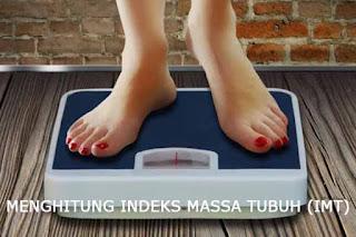 MENGHITUNG INDEKS MASSA TUBUH (IMT)