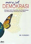 Judul Buku:Merajut Demokrasi – Hubungan NGO, Pemerintah, dan Pengembangan Tata Pemerintahan Demokratis (1966-2001)