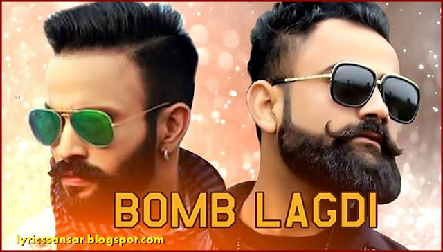BOMB LAGDI LYRICS BY Amrit Maan & Dilpreet Dhillon