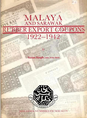 Fig 1. Malaya and Sarawak Rubber Export Coupons 1922-1942 by Saran Singh