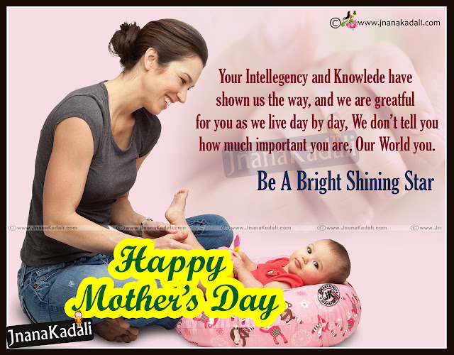 Here is a Nice and Cool Happy Mothers Day English Quotes and Messages in English Language, Top English Mothers Day Quotations Online, Beautiful English Mothers Day Wallpapers with Nice Quotes, Best 2015 Mothers Day Quotations Online.