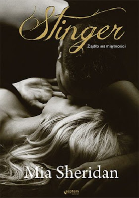 """""""Stinger. Żądło namiętności""""– Mia Sheridan"""