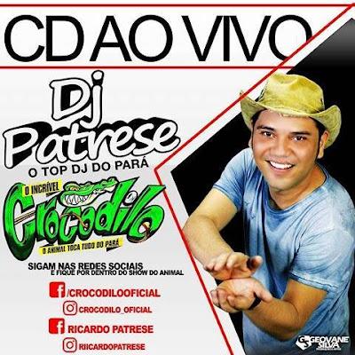CD AO VIVO CROCODILO PORTAL SHOW 04-03-2017 DJ PATRESE