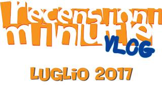 Recensioni Minute - Luglio 2017 + Io Gioco + Report picnic ludico