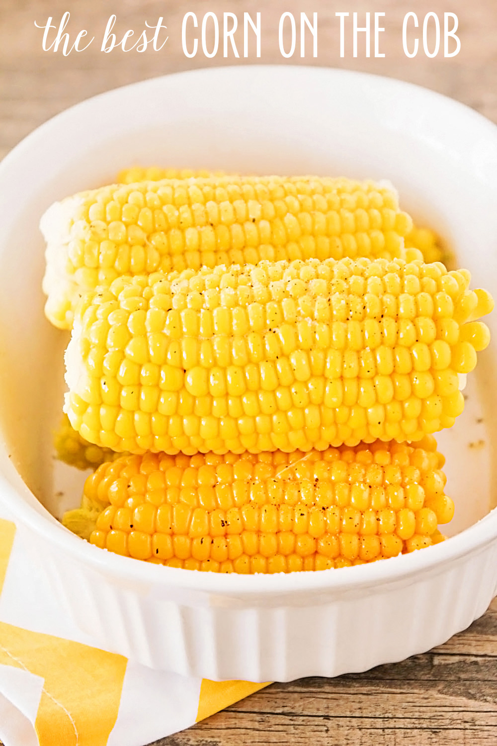 This tender and buttery corn on the cob is so delicious and ready in 10 minutes!