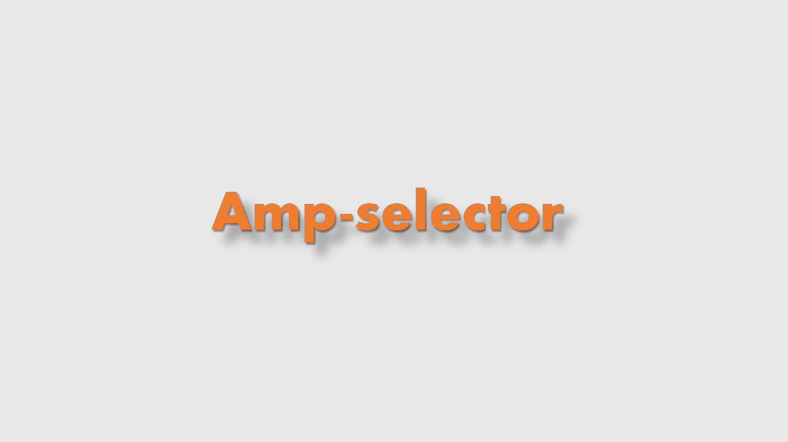 ¿Cómo usar el amp-selector?