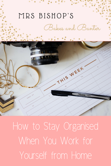 How to Stay Organised When You Work for Yourself from Home