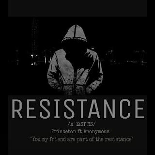 New Music: Princeton - Resistance Ft. Anonymous (Mx. Cinch)