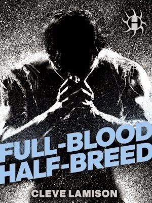 Interview with Cleve Lamison, author of Full-Blood Half-Breed - March 16, 2014