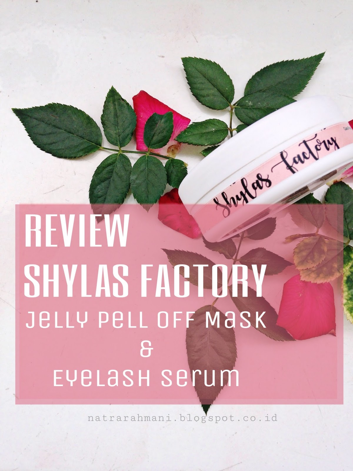 review-shylas-factory-kanaya-jelly-peel-off-mask-namaka-eyelash-serum