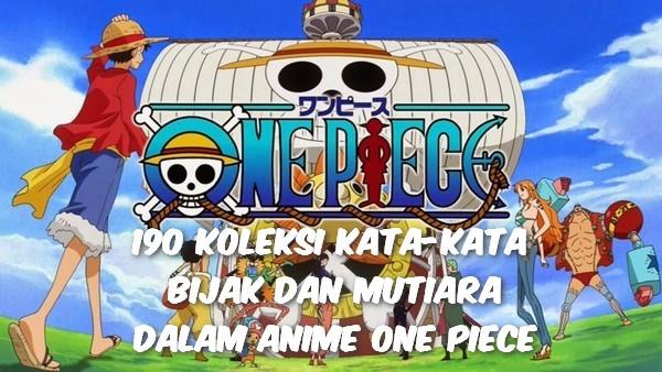 190 Koleksi Kata Kata Bijak Dan Mutiara Dalam Anime One Piece Meme