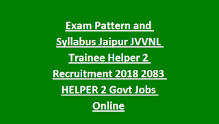 Exam Pattern and Syllabus Jaipur JVVNL Trainee Helper 2 Recruitment 2018 Notification 2083 HELPER 2 Latest Govt Jobs Online