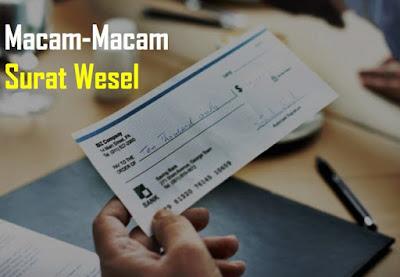 """Macam-Macam Jenis Wesel - Wesel memiliki macam jenis yang patut diketahui. Namun sebelum itu, apa sih yang dimaksud dengan Wesel? Secara etimologi, pengertian wesel berasal arti istilah belanda """"Wesel"""".  Arti dari Wessel ini merupakan kesamaan dalam bahasa inggris yang disebut dengan 'Bill Of Exchange"""", Sedangkan dalam bahasa prancis, arti kata Wesel disebut dengan """"Letter de Change"""".  Selain secara etimologi, terminologi Pengertian Wesel berdasarkan KUHD mengemukakan bahwa arti dari surat wesel adalah surat yang memuat kata wesel yang diterbitkan dengan adanya tanggal dan tempat tertentu dengan mana penerbit memerintahkan tanpa ada syarat kepada yang tersangkut untuk membayar adanya sejumlah uang tertentu kepada pemegang atau pengggantinya, pada tanggal dan waktu tertentu.  Pengertian Wesel secara Bahasa dan istilah tersebut, maka surat wesel mempunyai unsur-unsur sebagai penjelasan akan definisi wesel tersebut. Unsur-unsur wesel demikian sehingga, surat wesel mampu memiliki arti yang sesuai dengan tujuan dan fungsinya.  Unsur wesel diantaranya; Surat berharga yang bertanggal dan mencantumkan tempat penerbitannya; Merupakan perintah tanpa adanya syarat untuk membayar sejumlah uang; Pihak-pihak yang terkait adalah penerbit, tersangkut atau tertarik, penerima, pemegang dan endosen.  Macam-Macam Surat Wesel  Macam-macam wesel sebagaimana diatur dalam KUHD, wesel tersebut dibagi dalam beberapa macam hal antara lain sebagai berikut..  Surat Wesel atas Pengganti Penerbit (pasal 102 ayat 1 KUHD)  Wesel atas pengganti penerbit adalah wesel yang diteribitkan dengan menunjuknya sendiri sebagai pemegang yang pertama, sehingga penerbit dan pemegang yang pertama adalah orang atau pihak yang sama.  Maksudnya dari arti tersebut bahwa penerbit menunjuk kepada dirinya sendiri sebagai pemegang pertama. Kekhususan bentuk surat wesel jenis ini ialah bahwa kedudukan penerbit sama rata dengan kedudukan pemegang pertama. Wesel atas Penerbit Sendiri (pasal 102 ayat 2 KUHD)  Wesel ini adal"""