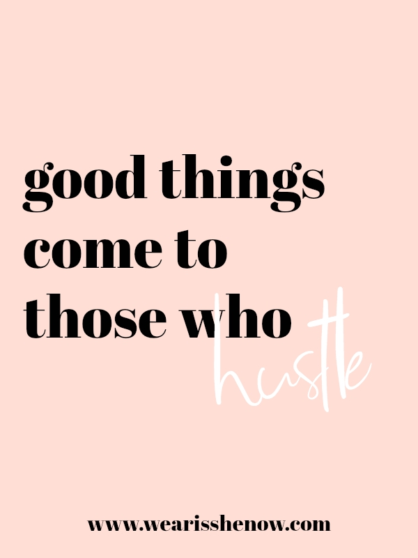 a typography quote that says good things come to those who hustle