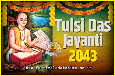 2043 Tulsidas Jayanti Date and Time, 2043 Tulsidas Jayanti  Calendar