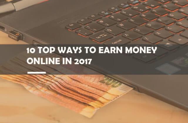10 Top Ways To Earn Money Online Quickly In 2018