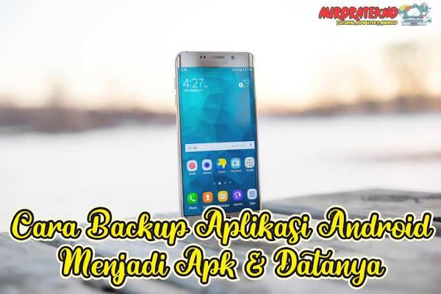 Cara Backup Aplikasi Android Menjadi Apk & Datanya