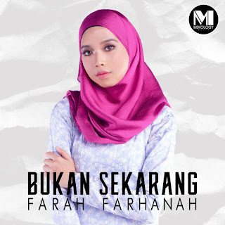Farah Farhanah - Bukan Sekarang MP3