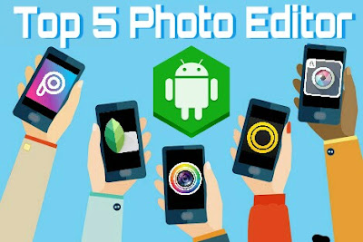 Top 5 Android Photo Editing Apps