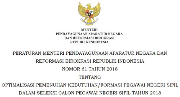 Permenpan RB Nomor 61 Tahun 2018 Tentang Optimalisasi Pemenuhan Kebutuhan/Formasi PNS Dalam Seleksi CPNS Tahun 2018