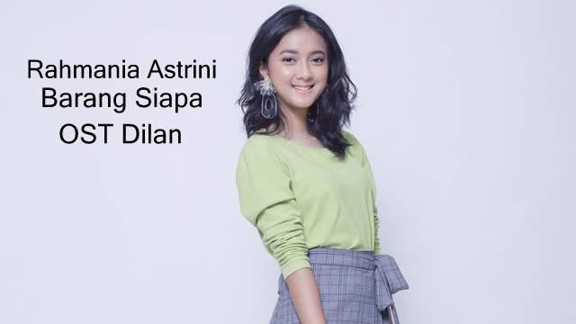 Lirik Lagu Barang Siapa - Rahmania Astrini OST Dilan