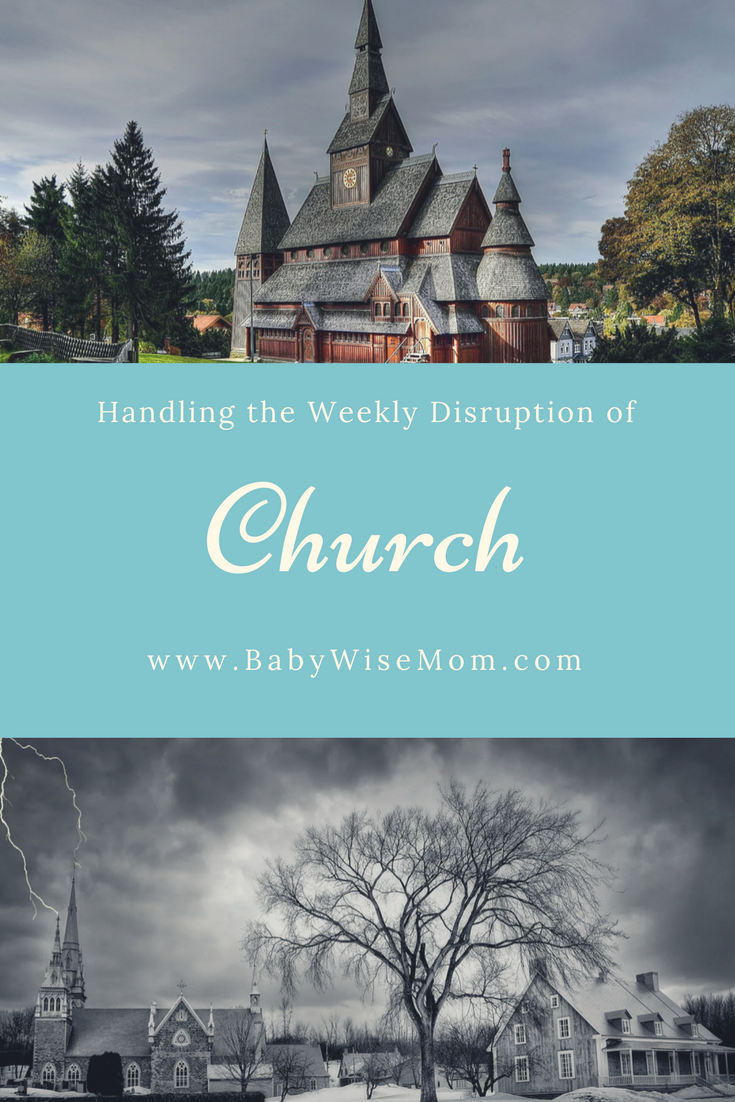 Handling Church--the weekly disruption