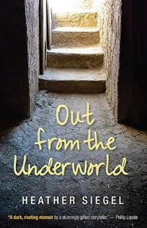 Out from the Underworld by Heather Siegel, Memoir Base off a true story Book Cover