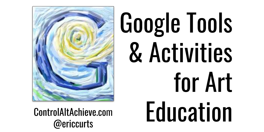 Google Tools and Activities for Art Education