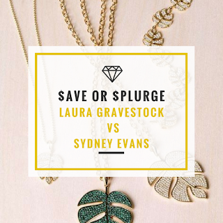 Save or Splurge - Laura Gravestock vs Sydney Evans