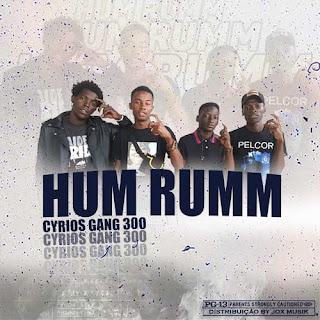 Cyrios Gang 300 - Hum Rum