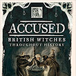 Book Review From Oh My Bookness: ACCUSED BRITISH WITCHES THROUGHOUT HISTORY by Jim Wilson